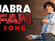 jabra fan anthem song by shah rukh khan move