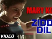 Ziddi Dil (Mary Kom)