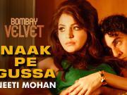 Naak Pe Gussa_Bombay Velvet [2015] Ft._Ranbir_Kapoor___Anushka_Sharma_720p_HD