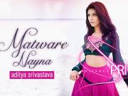 Matware Nayna [2014] - Priyanka Pripri Ft. Aadesh Srivastava - 720p
