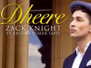 'Dheere' FULL VIDEO Song - Zack Knight - T-Series