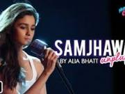 Samjhawan Unplugged  Humpty Sharma Ki Dulhania  Singer Alia Bhatt  11th July