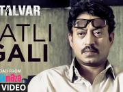 Patli Gali VIDEO Song - Sukhwinder Singh _ Irfan Khan _ Talvar 2015