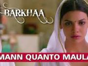 Mann Quanto Maula [Full] - Barkhaa (2015) - 1080p