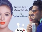 Tumi Chokh Mele Takale -2015- Imran FT. Oyshee-720p