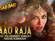 Aao Raja ft Chitrangada Singh & YO YO Honey Singh GABBAR Is Back Video Song