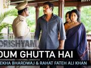 Dum Ghutta Hai - Drishyam-2015