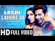 LAGDI LAHORE DI | Street Dancer 3D | Varun D, Shraddha K | Guru Randhawa, Tulsi Kumar | Sachin-Jigar