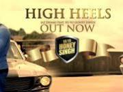 HIGH HEELS OFFICIAL VIDEO - JAZ DHAMI FT YO YO HONEY SINGH (HD)