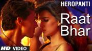 Heropanti _ Raat Bhar Video Song