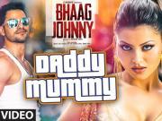 Daddy Mummy [2015] - Urvashi Rautela - Kunal Khemu - DSP - Bhaag Johnny 720p HD