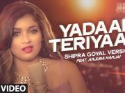 Yadaan Teriyaan  - Shipra Goyal - Arjuna Harjai - Hero - 2015