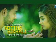 Mittha Shikhali [2016] Tanjib Sarowar -720p HD
