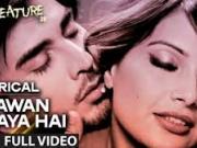 Sawan Aaya Hai Full Video Song ft. Arijit Singh & Bipasha Basu  Creature 3D  HD 1080p (Low)