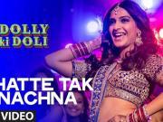 Phatte Tak Nachna - Dolly Ki Doli (2015) - 720p