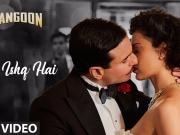 Yeh Ishq Hai [Arijit Singh Video Song Rangoon Saif Ali Khan, Kangana Ranaut, Shahid Kapoor]