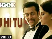Tu Hi Tu Video Song Kick Salman Khan Jacqueline Fernandez