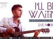 I'll Be Waiting (Kabhi Jo Baadal) Arjun Feat.Arijit Singh
