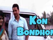 Kon Bondhone - K [2015] Bengali New Movie Song 720p HD