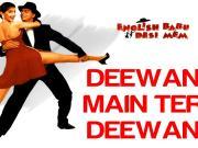 English Babu Desi Mem_Deewana Main Tera Deewana