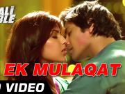 Ek Mulaqat - Official Full Video Song 1080ᴴᴰ - Sonali Cable