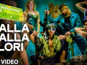 Lalla Lalla Lori' Video Song - Welcome 2 Karachi