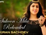 Sukoon Mila Reloaded _2015] Arijit Singh Ft. Kiran Sachdev 720p HD