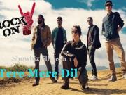 Tere Mere Dil - Rock On 2