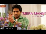 Mera Mann Kehne Laga By Falak Nautanki Saala Full Video Song Ayushmann Khurran