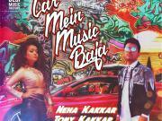 Car Mein Music Baja [2016] Neha Kakkar 720p HD