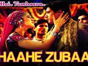 Chaahe Zubaan - Dil Hai Tumhaara