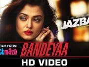 Bandeyaa - Jazbaa 2015