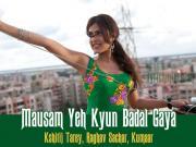 Mausam Yeh Kyun Badal Gaya