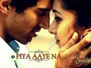 Piya Aaye Na  Aashiqui 2