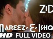 Mareez-E-Ishq ZID  2014 ft Arijit Singh, Mannara, Karanveer Sharma  HD