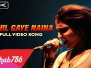 Chhil Gaye Naina HD 720p