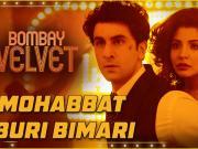 Mohabbat Buri Bimari - Bombay Velvet - Ranbir - Anushka - Amit Trivedi