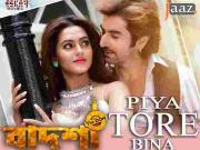Piya Tore Bina  _ Badshah [2016] The Don _ Jeet, Nusrat Faria, 720p HD