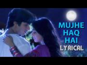 Lyrical- 'Mujhe Haq Hai' Full Song with Lyrics