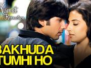 Bakhuda Tumhi Ho - Kismat Konnection -