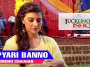 Pyari Banno - Luckhnowi Ishq (2015) - 720p  Full HD