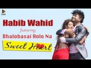 Bhalobasai Holo Na | Video Song | SWEETHEART (2015) | Habib | Nancy | Bidya Sinha Saha Mim | Bappy