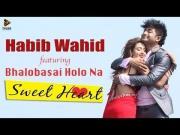 Bhalobasai Holo Na | Video Song | SWEETHEART (2015) | Habib | Nancy | Bidya Sinha Saha Mim | Bappy