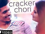 Cracker Chori - Tushar Bansal [2015] Prod. D18 720p HD