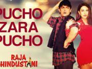 Pucho Zara Pucho - Raja Hindustani