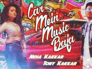 Car Mein Music Baja - Neha Kakkar, Tony Kakkar ( Official Video)
