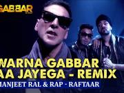 Warna Gabbar Aa Jayega [Remix] ft Akshay Kumar, Manj Musik & Raftaar GABBAR Is Back Video Song