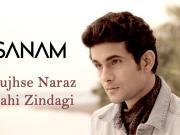 Tujhse Naraz Nahi Zindagi - Sanam