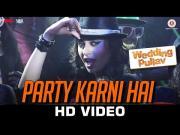 Party Karni Hai - Wedding Pullav - Diganth Manchale, Karan Grover, Anushka Ranjan -Sonalli Sehgall[2