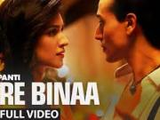 Heropanti_ Tere Binaa Video Song _ Tiger Shroff _ Kriti Sanon _ Mustafa Zahid